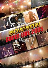 DVD『BOWWOW SUPER LIVE 2005』