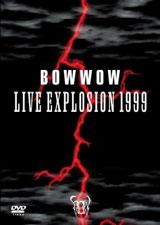 『BOWWOW LIVE EXPLOSION 1999』